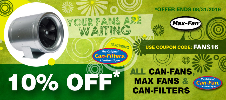 10% Off all Can-Fans, Max-Fans & Can-Filters!