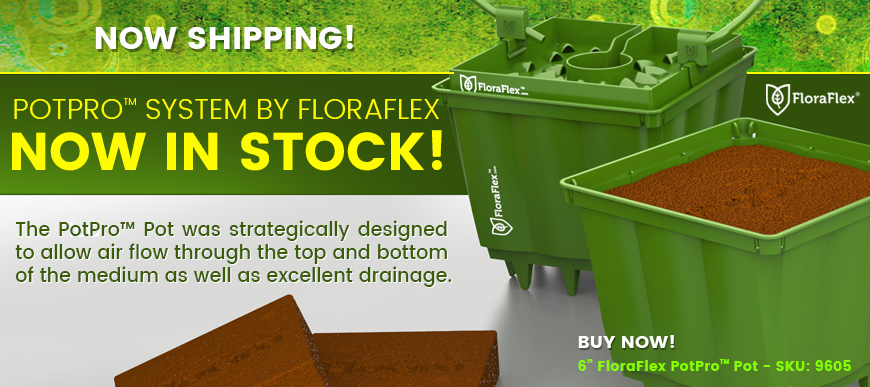 FloraFlex PotPro System - from Your FloraFlex Headquarters!