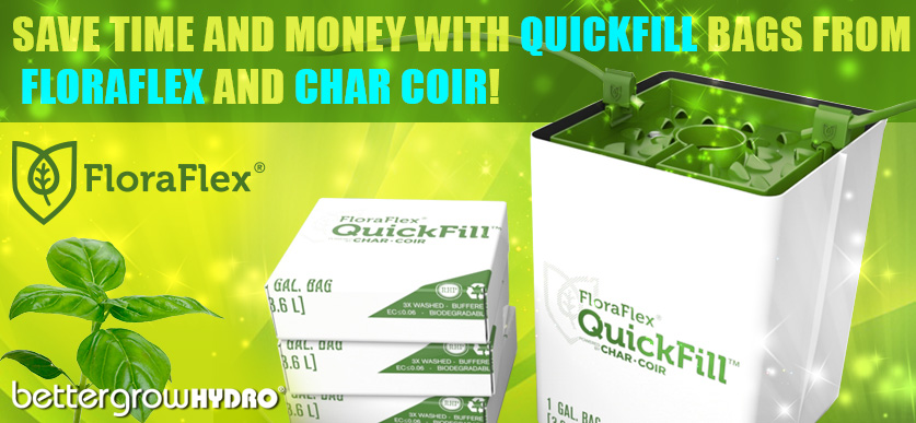 Save time and money with QuickFill Bags from FloraFlex and Char Coir!